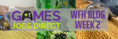 Games Jobs Direct are WFH: Week 2