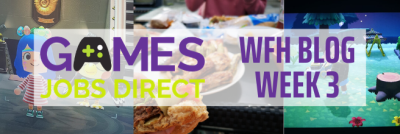 Games Jobs Direct are WFH: Week 3