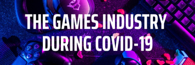 The Games Industry and COVID-19